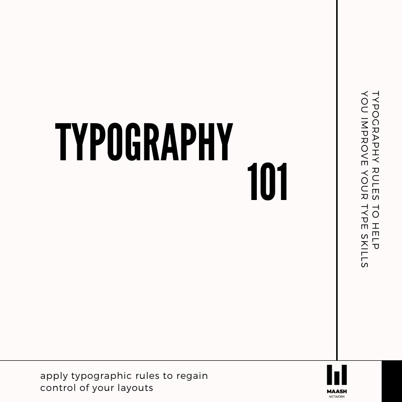 Typography 101: Easy rules to follow.